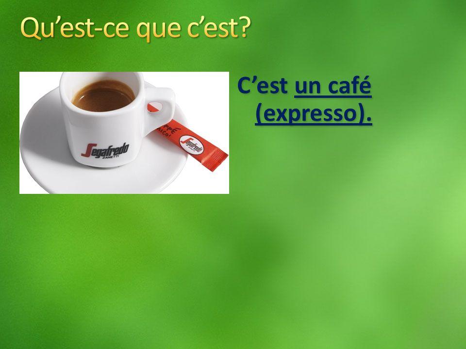 Cest un café (expresso).