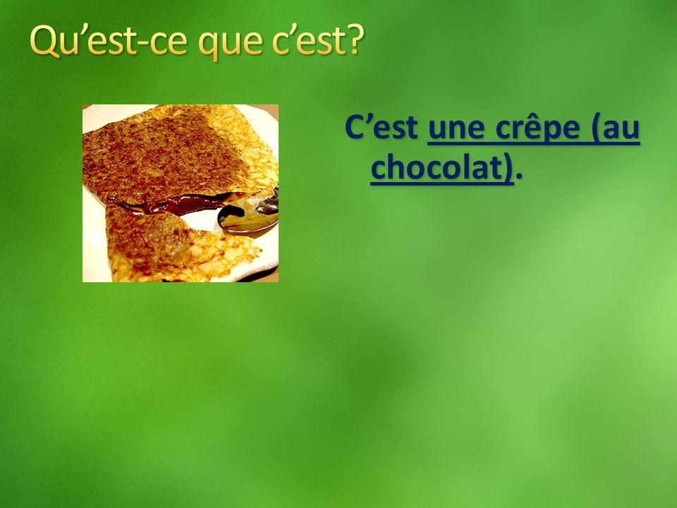 Cest une crêpe (au chocolat).
