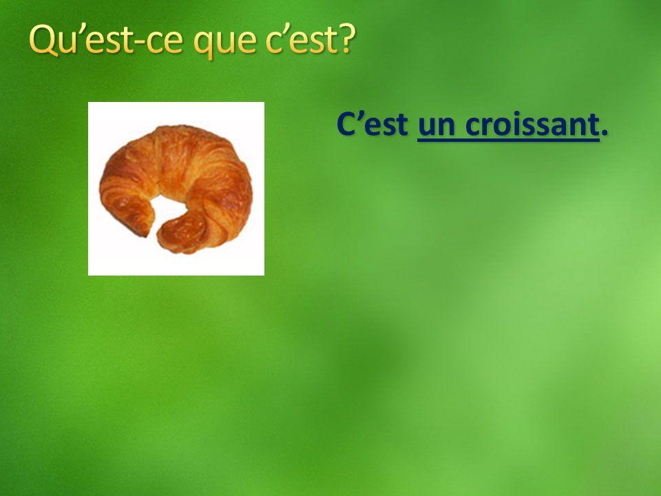 Cest un croissant.