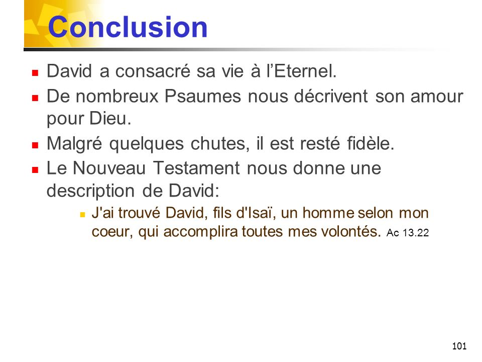 Conclusion David a consacré sa vie à lEternel.