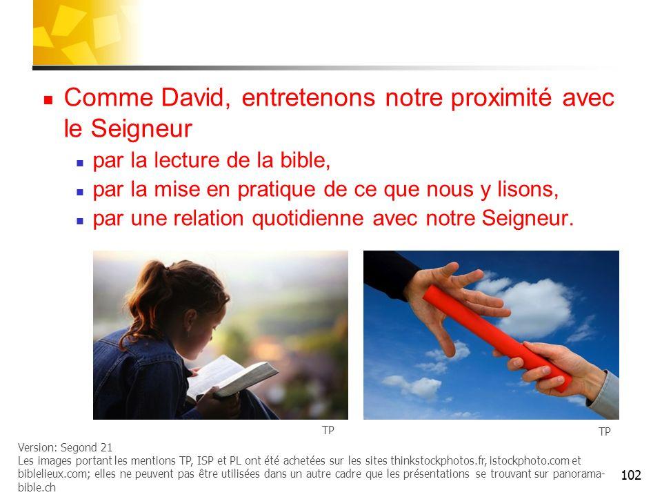 Comme David, entretenons notre proximité avec le Seigneur par la lecture de la bible, par la mise en pratique de ce que nous y lisons, par une relation quotidienne avec notre Seigneur.