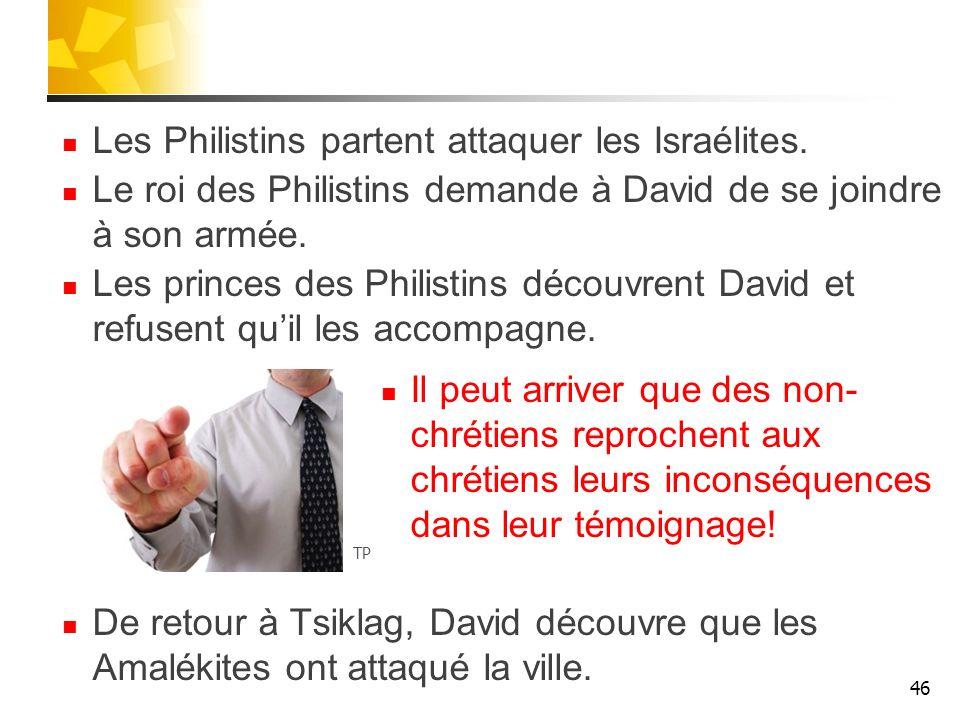Les Philistins partent attaquer les Israélites. Le roi des Philistins demande à David de se joindre à son armée. Les princes des Philistins découvrent