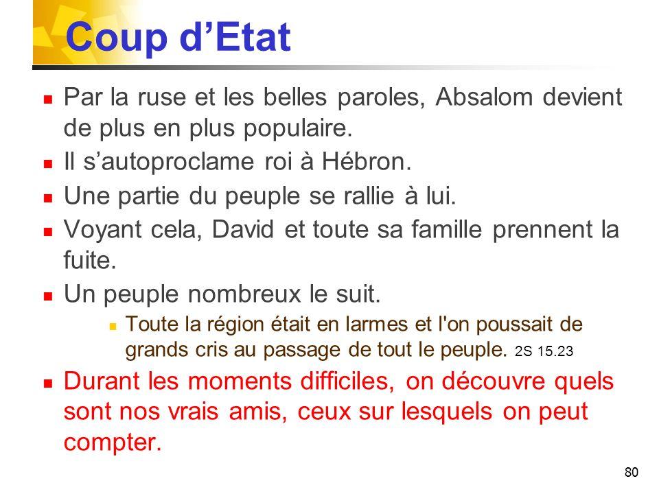 Coup dEtat Par la ruse et les belles paroles, Absalom devient de plus en plus populaire.