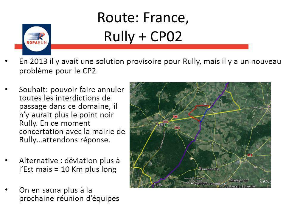 Route: France, Rully + CP02 En 2013 il y avait une solution provisoire pour Rully, mais il y a un nouveau problème pour le CP2 Souhait: pouvoir faire annuler toutes les interdictions de passage dans ce domaine, il ny aurait plus le point noir Rully.