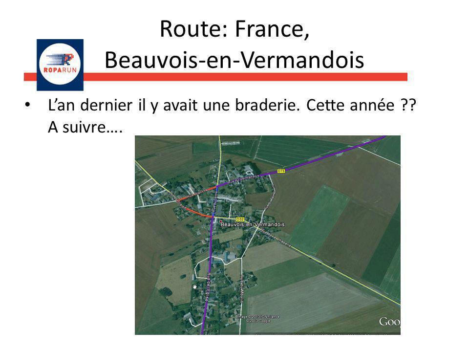 Route: France, Beauvois-en-Vermandois Lan dernier il y avait une braderie. Cette année ?? A suivre….