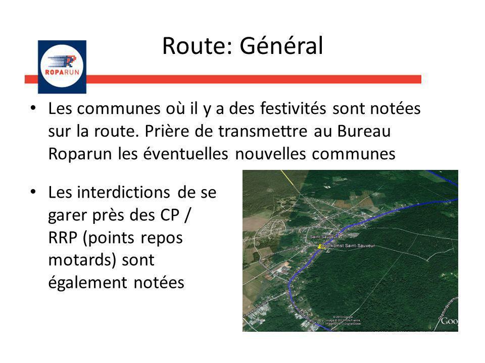 Route: Général Les communes où il y a des festivités sont notées sur la route. Prière de transmettre au Bureau Roparun les éventuelles nouvelles commu