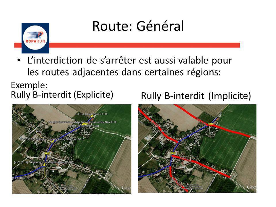 Route: Général Linterdiction de sarrêter est aussi valable pour les routes adjacentes dans certaines régions: Exemple: Rully B-interdit (Explicite) Ru
