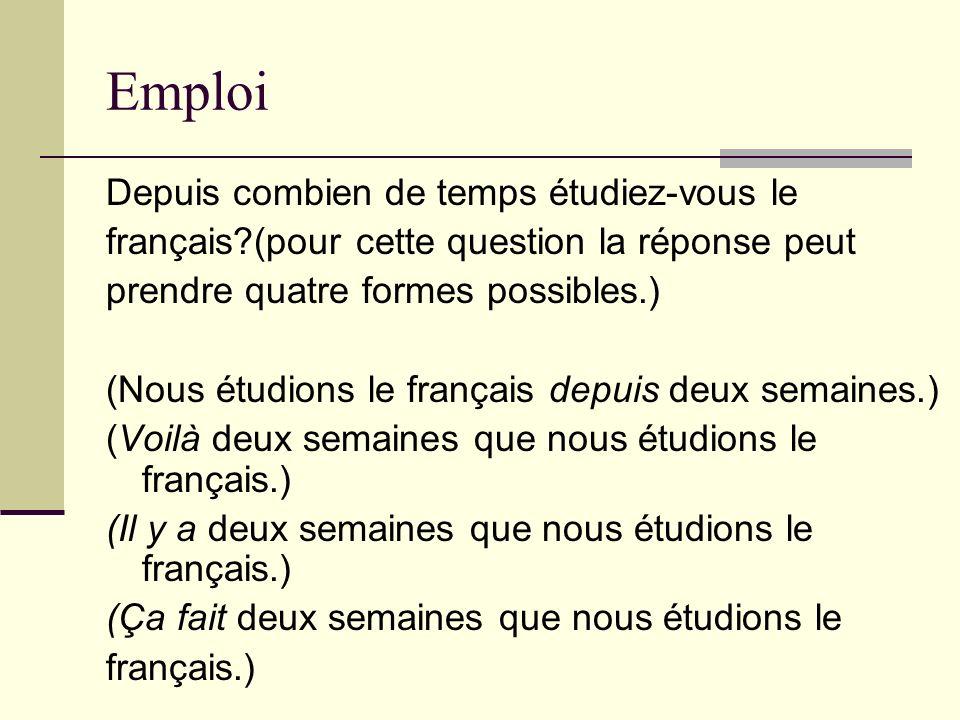 Emploi Depuis combien de temps étudiez-vous le français?(pour cette question la réponse peut prendre quatre formes possibles.) (Nous étudions le franç
