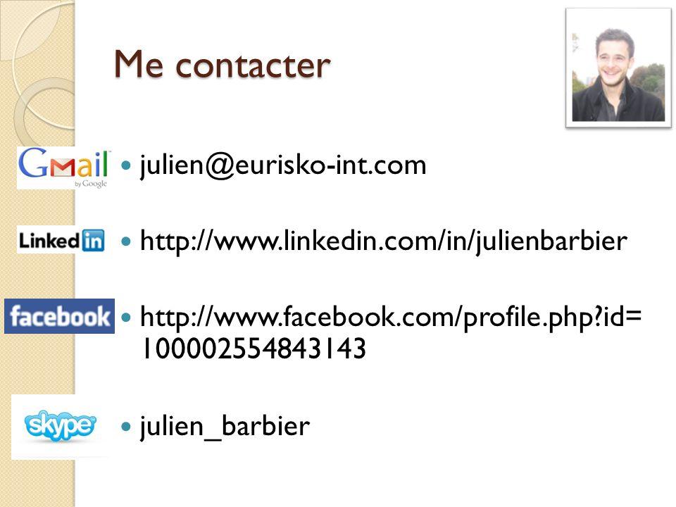 Me contacter julien@eurisko-int.com http://www.linkedin.com/in/julienbarbier http://www.facebook.com/profile.php?id= 100002554843143 julien_barbier