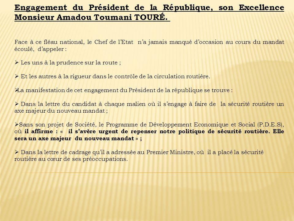 Engagement du Président de la République, son Excellence Monsieur Amadou Toumani TOURÉ. Face à ce fléau national, le Chef de lEtat na jamais manqué do