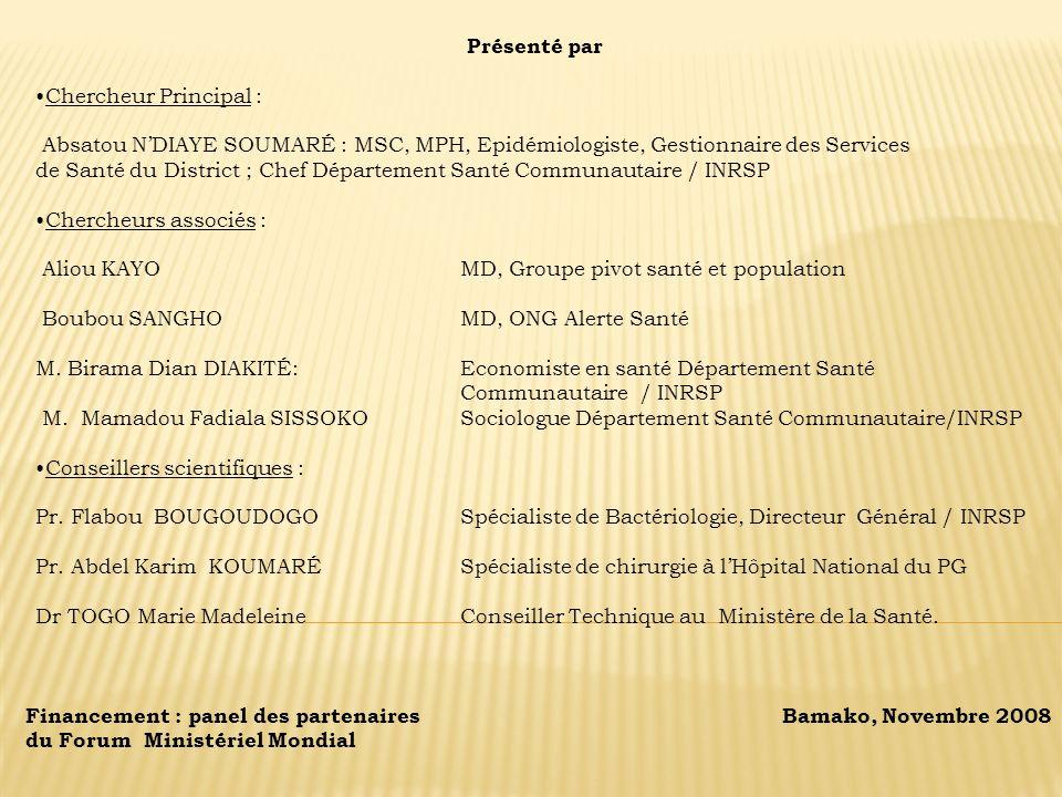 Présenté par Chercheur Principal : Absatou NDIAYE SOUMARÉ : MSC, MPH, Epidémiologiste, Gestionnaire des Services de Santé du District ; Chef Départeme
