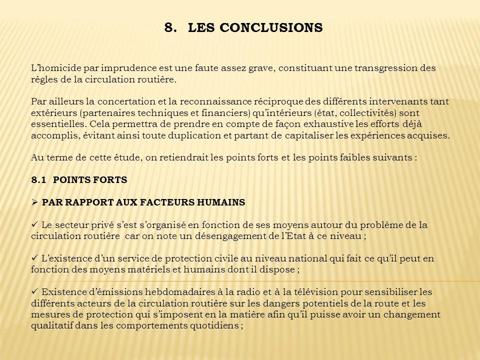 8.LES CONCLUSIONS Lhomicide par imprudence est une faute assez grave, constituant une transgression des règles de la circulation routière. Par ailleur