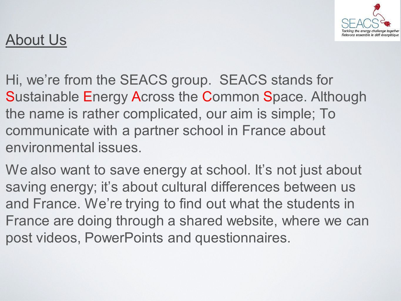 About Us Hi, were from the SEACS group.