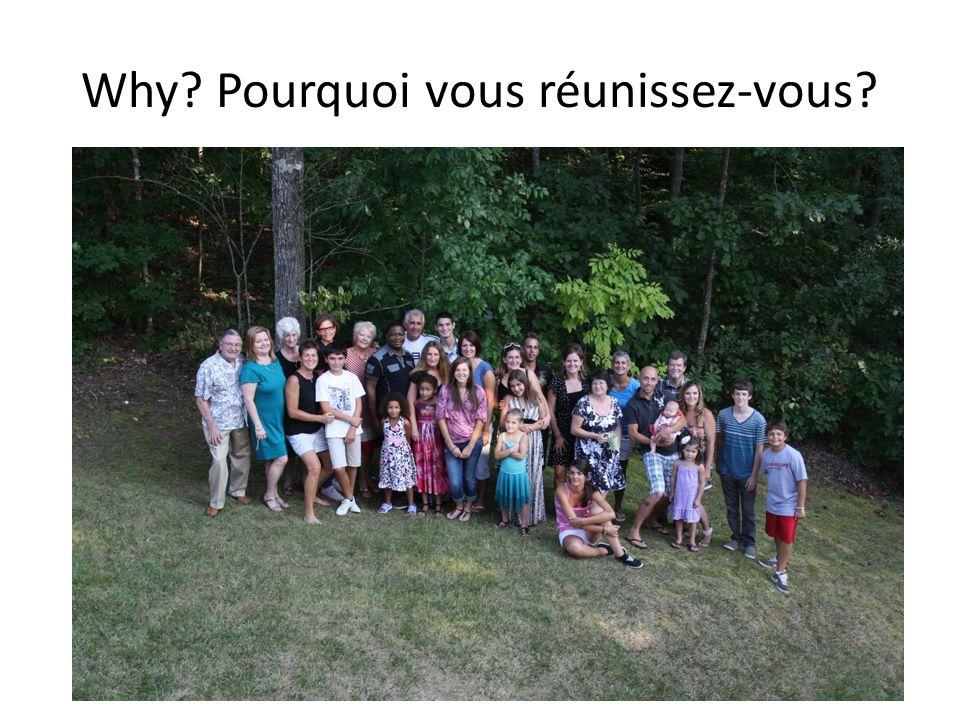 Why? Pourquoi vous réunissez-vous?