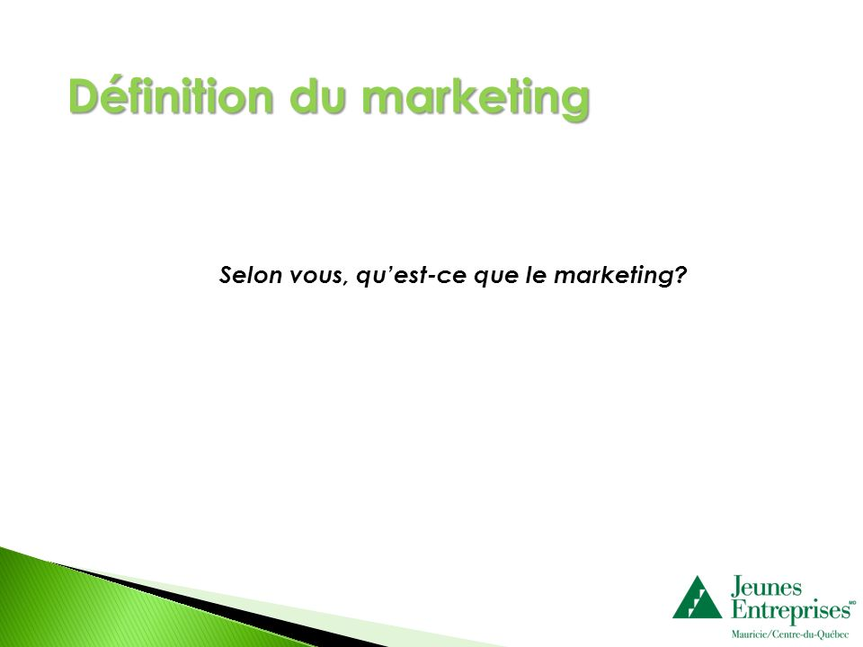 Selon vous, quest-ce que le marketing? Définition du marketing