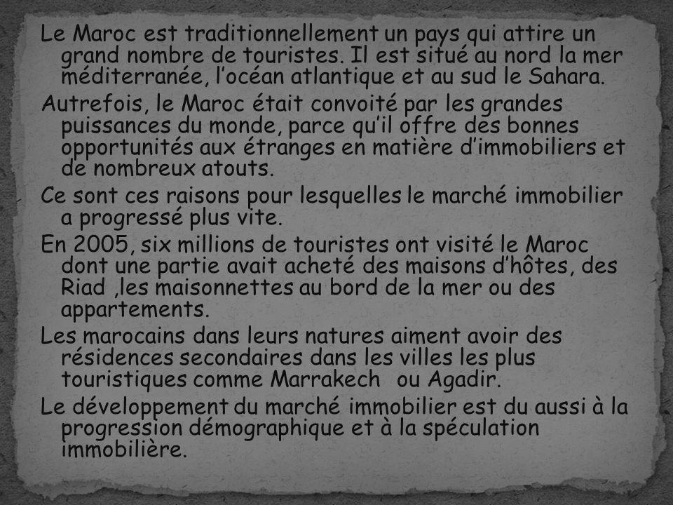 Le Maroc est traditionnellement un pays qui attire un grand nombre de touristes. Il est situé au nord la mer méditerranée, locéan atlantique et au sud
