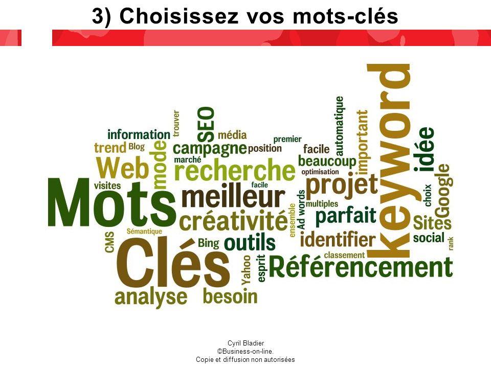 3) Choisissez vos mots-clés Cyril Bladier ©Business-on-line. Copie et diffusion non autorisées