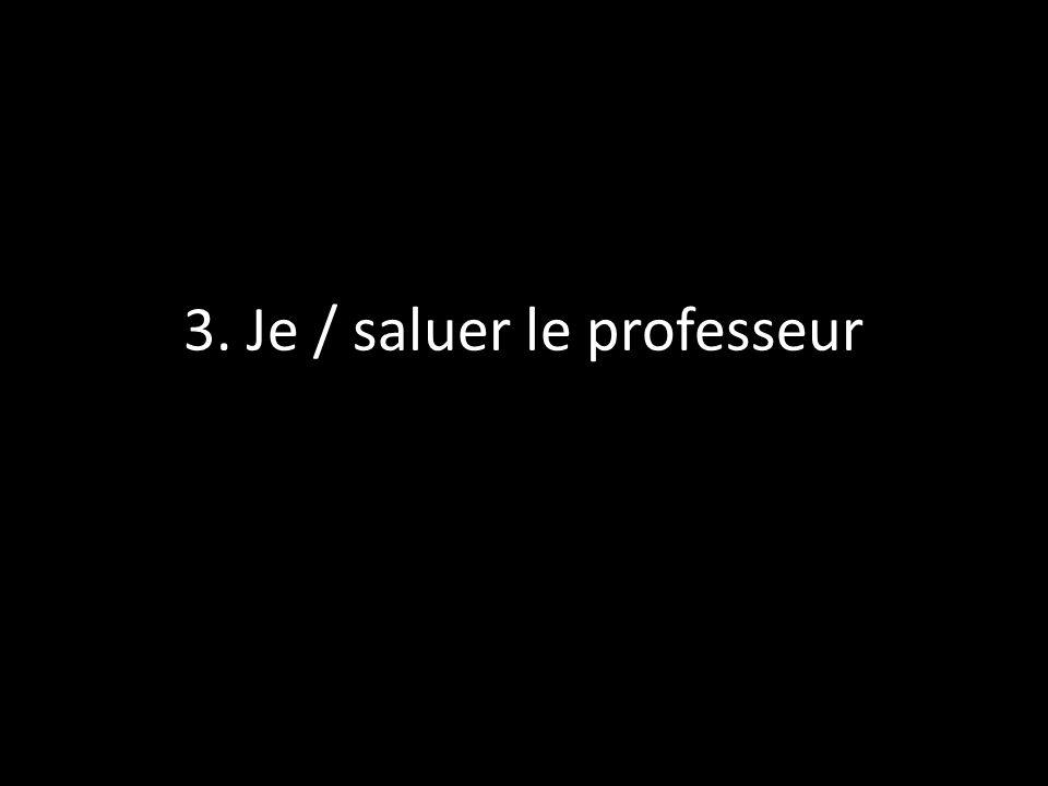 Exemple: prononcer bien les mots français (oui) Le Directeur: Prononcez-vous bien les mots français.