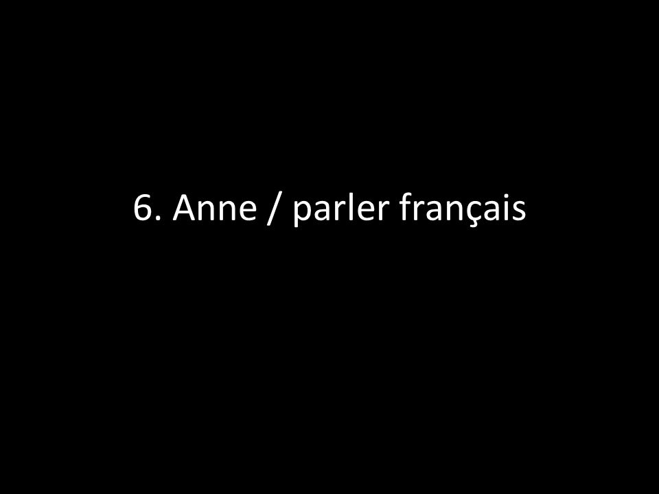 7. Tu / goûter des spécialités français