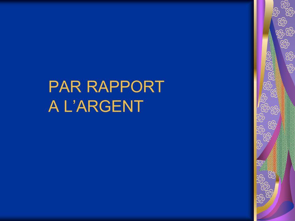 PAR RAPPORT A LARGENT