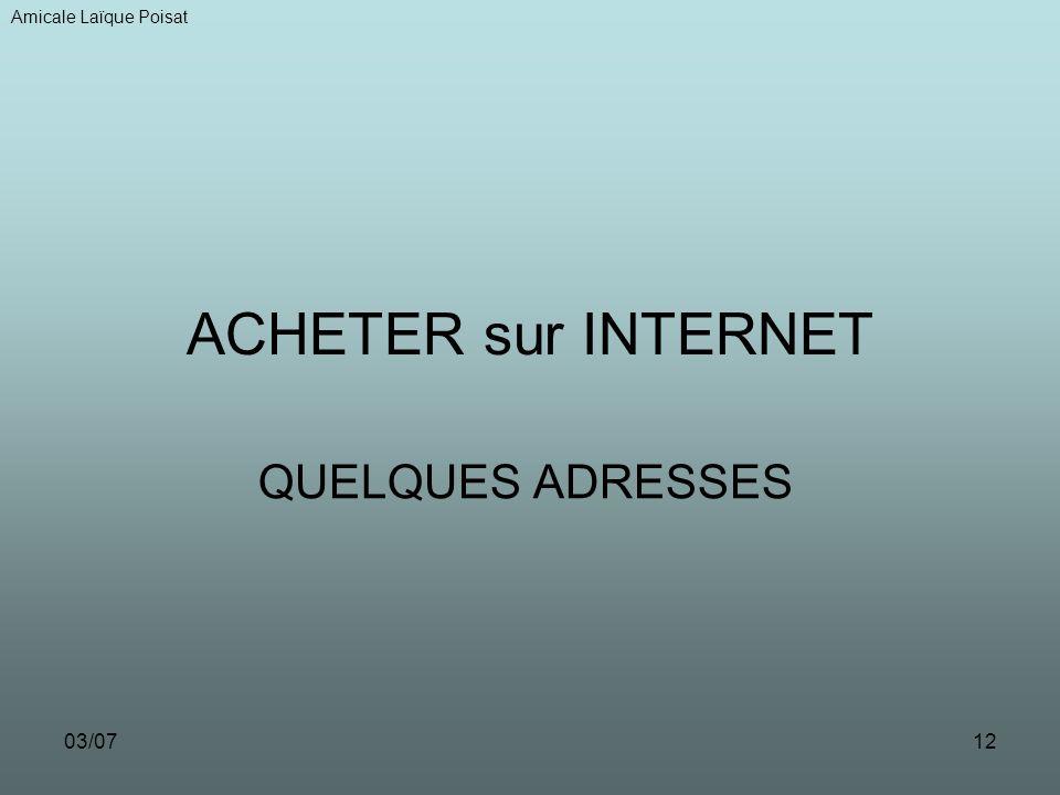 03/0712 ACHETER sur INTERNET QUELQUES ADRESSES Amicale Laïque Poisat