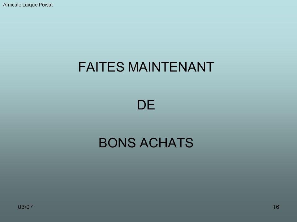 03/0716 FAITES MAINTENANT DE BONS ACHATS Amicale Laïque Poisat