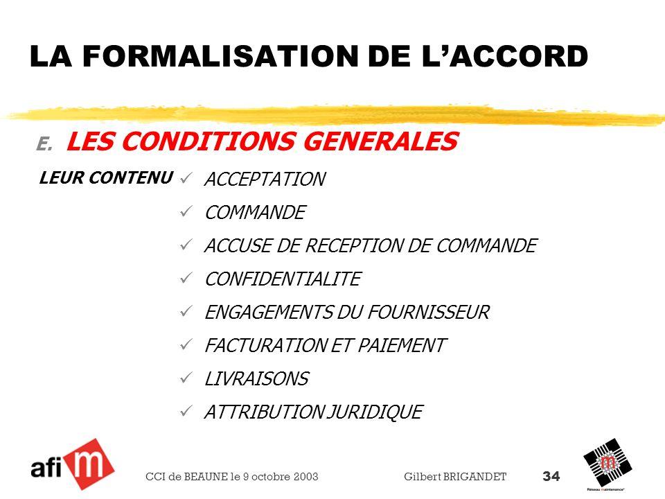 CCI de BEAUNE le 9 octobre 2003 Gilbert BRIGANDET 34 LA FORMALISATION DE LACCORD E. LES CONDITIONS GENERALES LEUR CONTENU ACCEPTATION COMMANDE ACCUSE