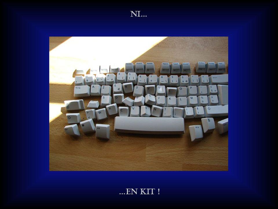 Orientez vous vers une machine Avec un clavier… …ni trop ancien…
