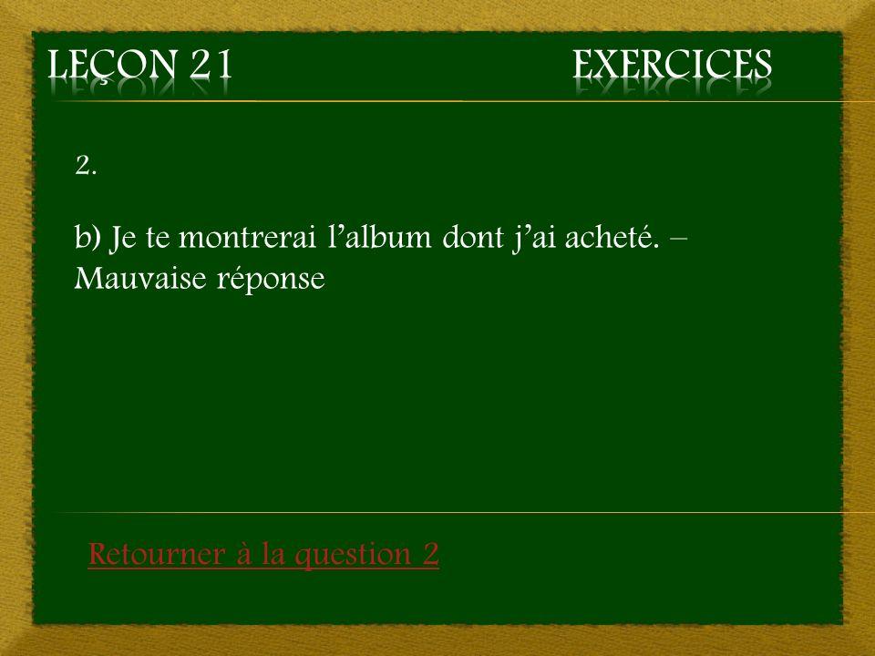 9. b) Lémission dont je te parle reviendra en septembre. – Bonne réponse Aller à la question 10
