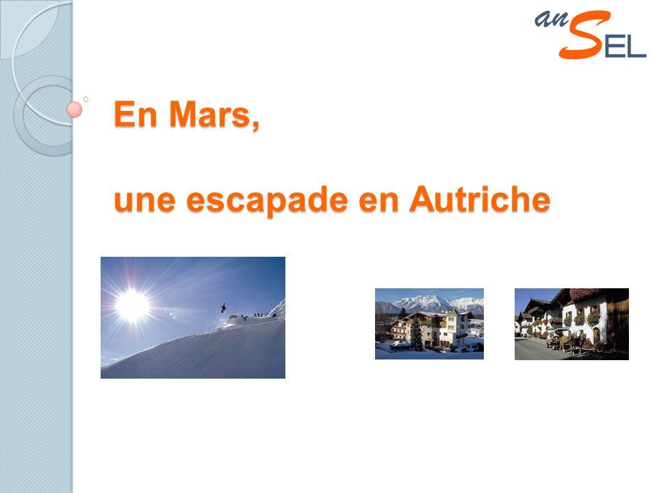 En Mars, une escapade en Autriche