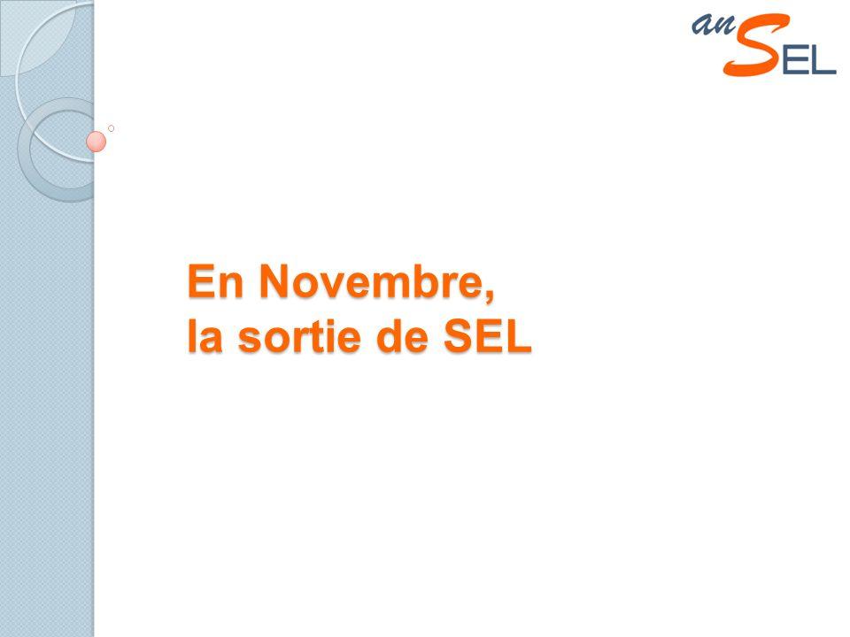 En Novembre, la sortie de SEL