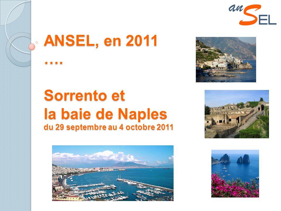 ANSEL, en 2011 …. Sorrento et la baie de Naples du 29 septembre au 4 octobre 2011