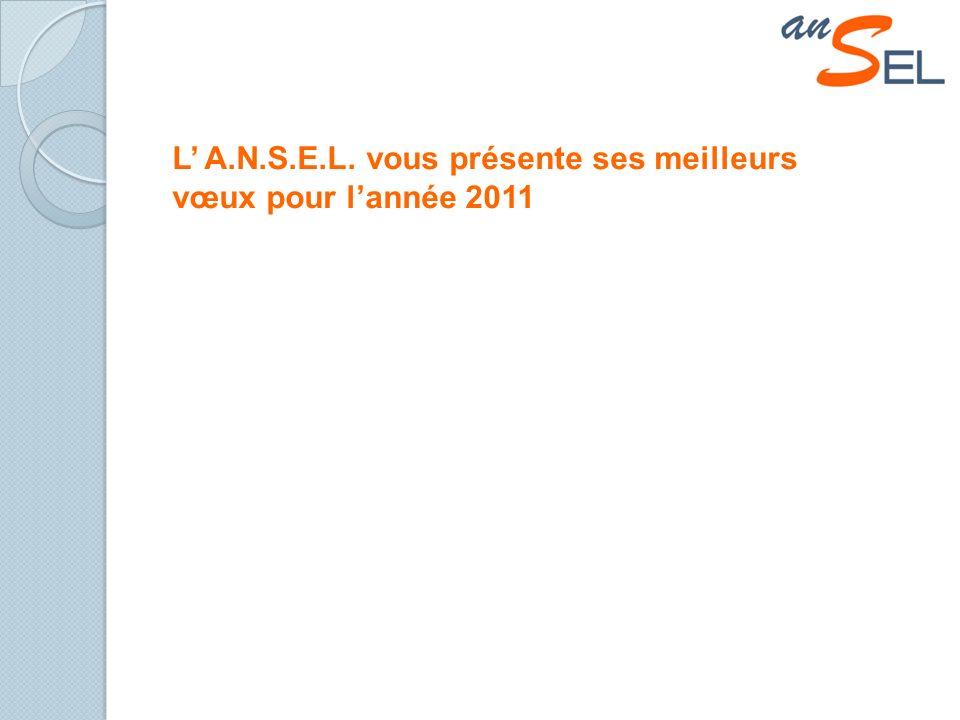 L A.N.S.E.L. vous présente ses meilleurs vœux pour lannée 2011