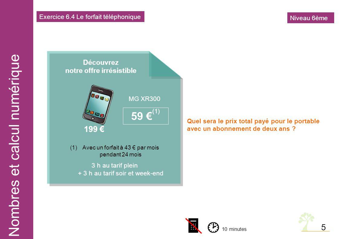 Nombres et calcul numérique 5 Quel sera le prix total payé pour le portable avec un abonnement de deux ans .