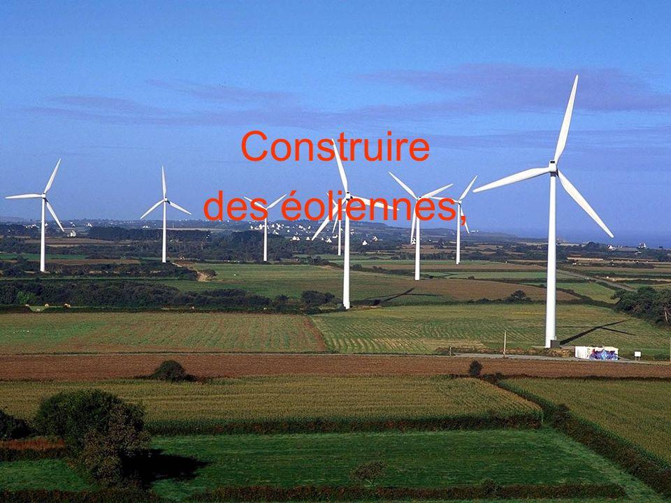 Construire des éoliennes,