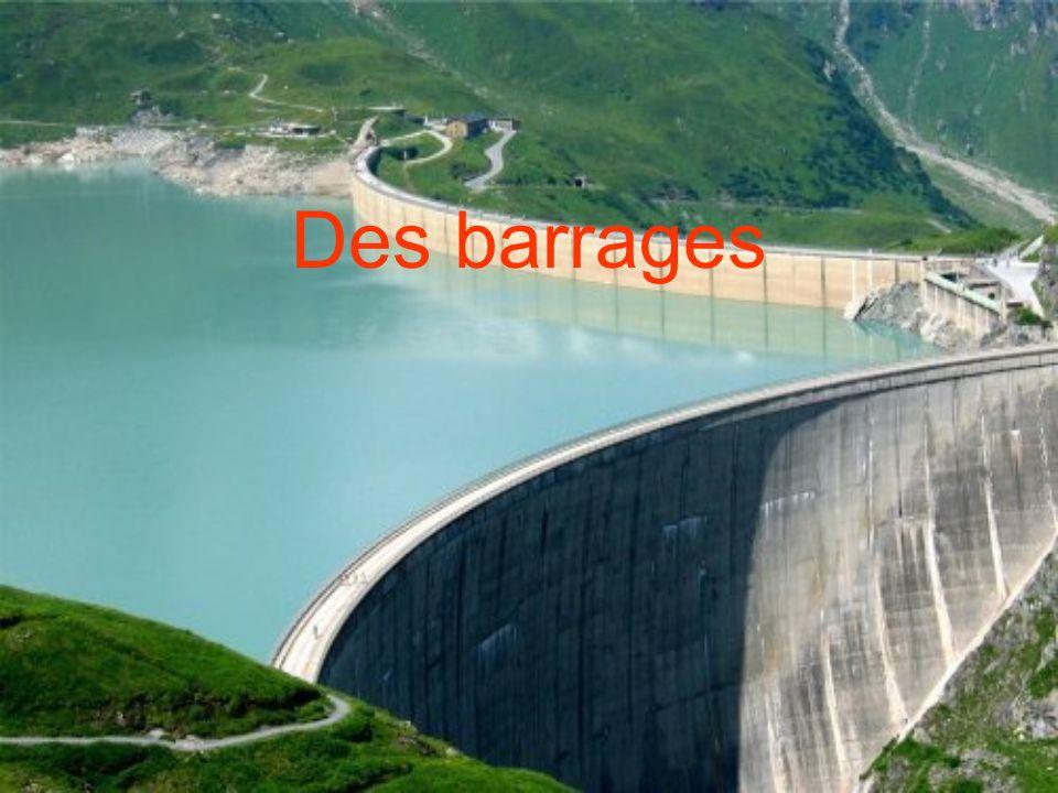Des barrages