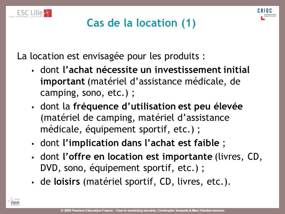 © 2009 Pearson Education France – Oser le marketing durable, Christophe Sempels & Marc Vandercammen La location est envisagée pour les produits : dont