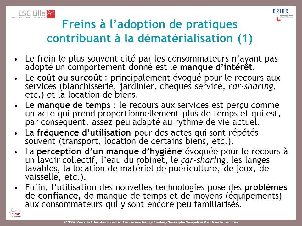 © 2009 Pearson Education France – Oser le marketing durable, Christophe Sempels & Marc Vandercammen Le frein le plus souvent cité par les consommateurs nayant pas adopté un comportement donné est le manque dintérêt.