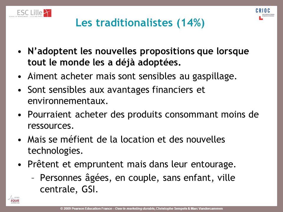 © 2009 Pearson Education France – Oser le marketing durable, Christophe Sempels & Marc Vandercammen Nadoptent les nouvelles propositions que lorsque tout le monde les a déjà adoptées.