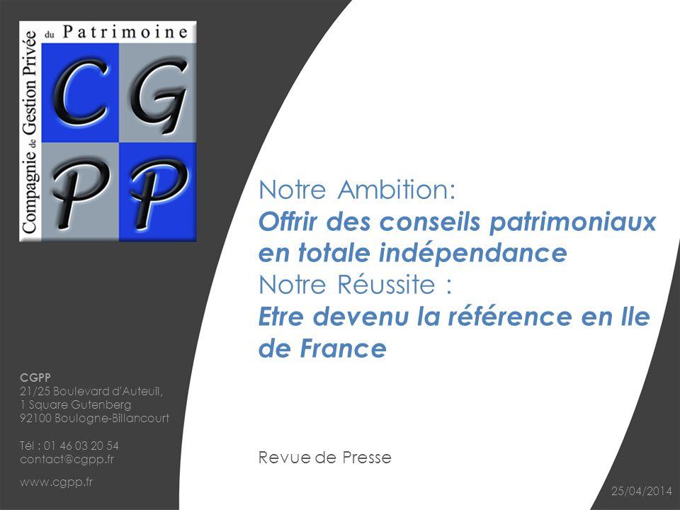 CGPP 21/25 Boulevard d'Auteuil, 1 Square Gutenberg 92100 Boulogne-Billancourt Tél : 01 46 03 20 54 contact@cgpp.fr www.cgpp.fr 25/04/2014 Notre Ambiti