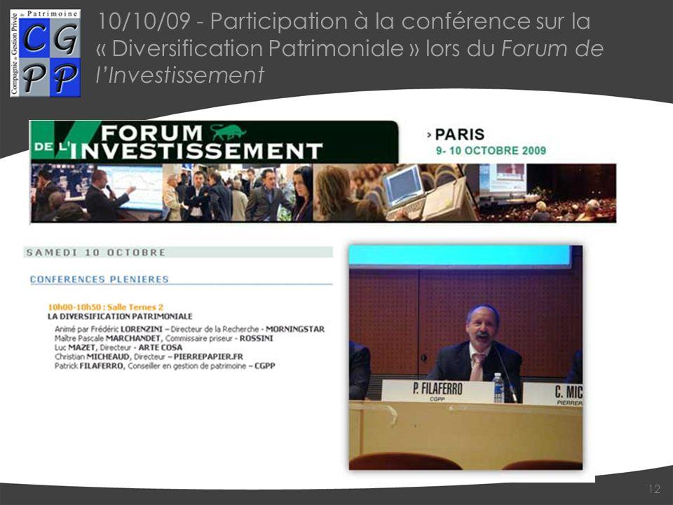10/10/09 - Participation à la conférence sur la « Diversification Patrimoniale » lors du Forum de lInvestissement 12