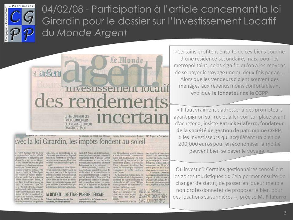 04/02/08 - Participation à larticle concernant la loi Girardin pour le dossier sur lInvestissement Locatif du Monde Argent 3 Où investir .