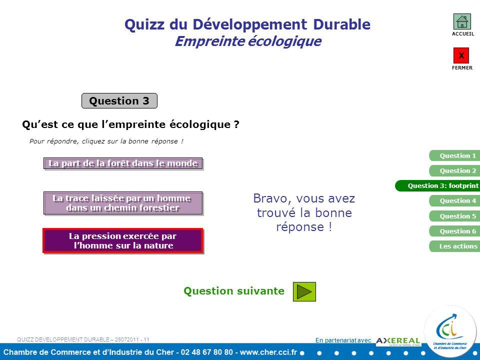 En partenariat avec Bravo, vous avez trouvé la bonne réponse ! Quizz du Développement Durable Empreinte écologique Question suivante Quest ce que lemp