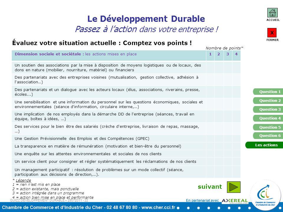 En partenariat avec ACCUEIL X FERMER Question 1 Question 4 Question 5 Question 2 Question 3 Question 6 suivant Les actions Le Développement Durable Pa