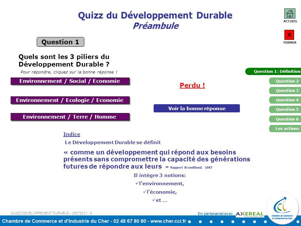En partenariat avec Question suivante Quizz du Développement Durable Empreinte écologique 10 hectares 1,5 hectares Question 4 Pour répondre, cliquez sur la bonne réponse .