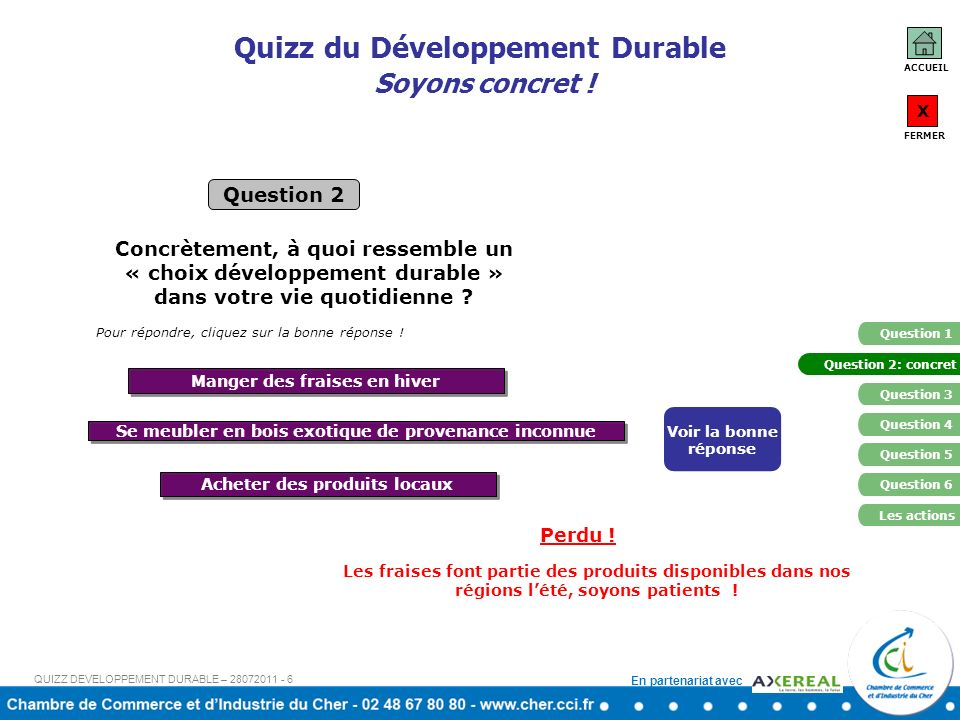 En partenariat avec ACCUEIL X FERMER Question 1 Question 4 Question 5 Question 2 Question 3 Question 6 Vous avez obtenu : Moins de 42 points Entre 42 et 85 points Plus de 85 points Bravo .