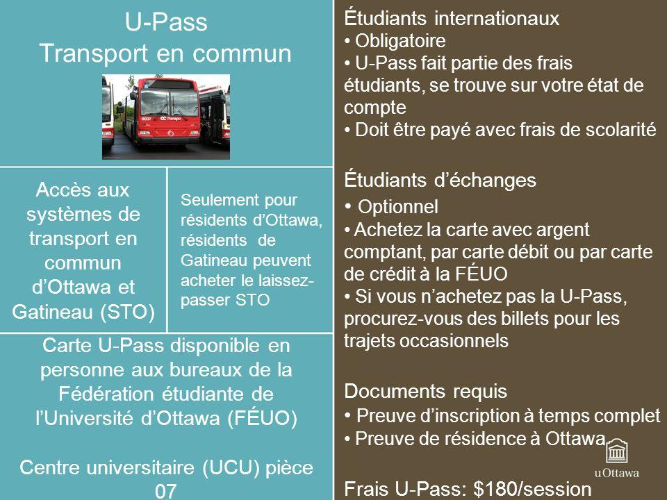 U-Pass Transport en commun Accès aux systèmes de transport en commun dOttawa et Gatineau (STO) Seulement pour résidents dOttawa, résidents de Gatineau