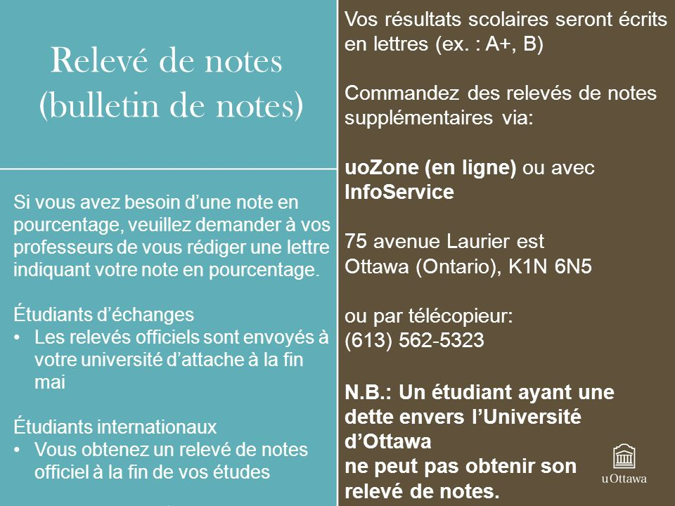 Relevé de notes (bulletin de notes) Si vous avez besoin dune note en pourcentage, veuillez demander à vos professeurs de vous rédiger une lettre indiq