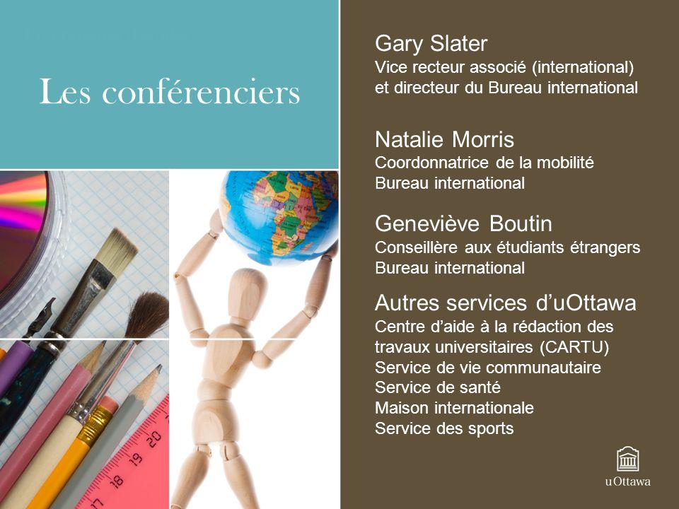 Gary Slater Vice recteur associé (international) et directeur du Bureau international Natalie Morris Coordonnatrice de la mobilité Bureau internationa