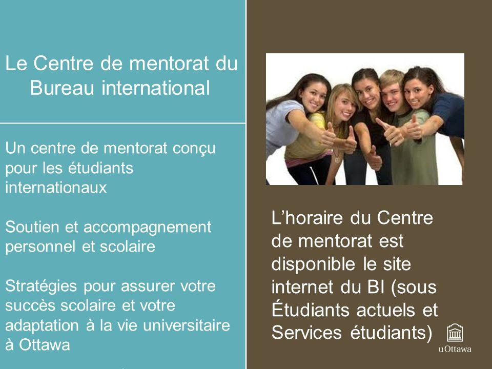 Le Centre de mentorat du Bureau international Un centre de mentorat conçu pour les étudiants internationaux Soutien et accompagnement personnel et sco